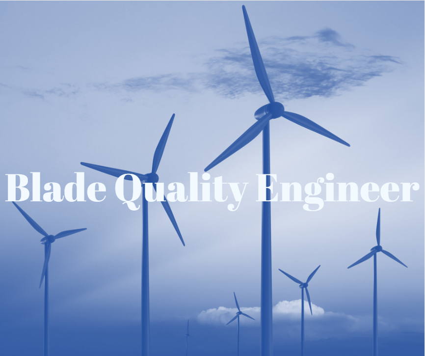 Blade Quality Engineer– Quality Tools